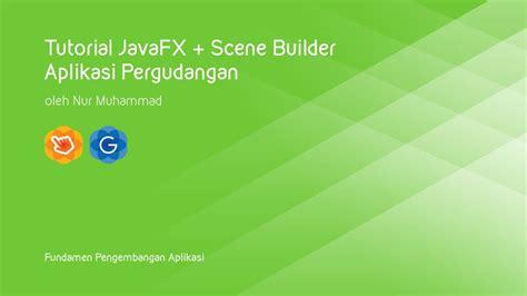 tutorial javafx scene builder tutorial javafx scene builder aplikasi pergudangan