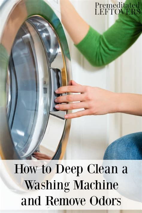 how to deep clean how to deep clean a washing machine and remove odors