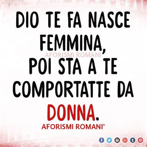 Piccole Di Cagna by Aforismi Romani Donne Scopri Le Frasi Sulla Femminilit 224
