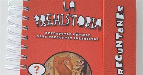 los superpreguntones la prehistoria creciendo con libros y juegos hoy aprendemos sobre la prehistoria con quot los superpreguntones quot