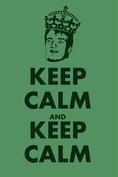 Original Keep Calm Meme - 10 calm keep calm and carry on know your meme