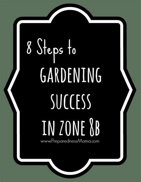 gardening zone 8b 8 steps to garden success in zone 8b gardens other and