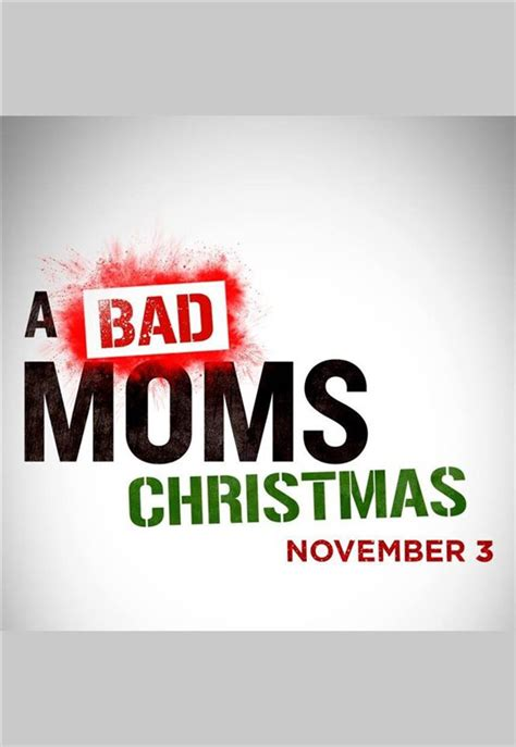 local movie theaters a bad moms christmas by a bad moms christmas coming soon movie synopsis and info