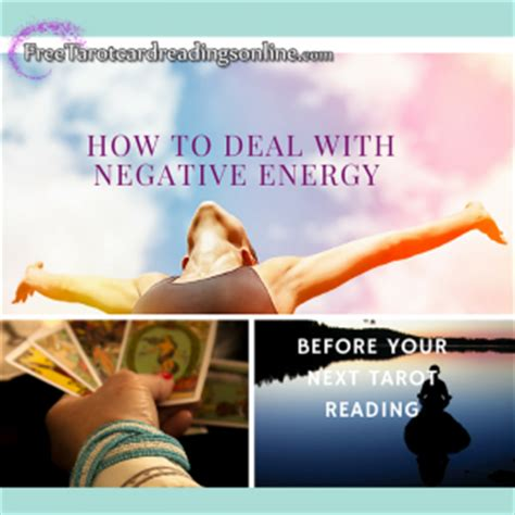 how to get rid of negative energy attached to you how to deal with negative energy before your next tarot reading