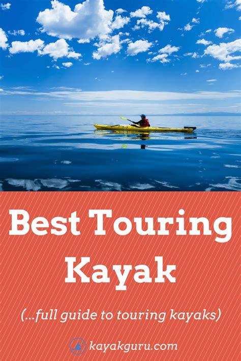 best touring kayak best touring kayaks 2018 distance yaks inc