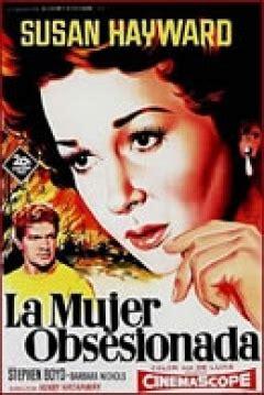 sinopsis film the obsessed pel 237 cula la mujer obsesionada 1959 woman obsessed