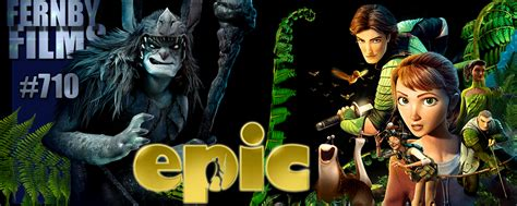 epic film synopsis movie review epic fernby films