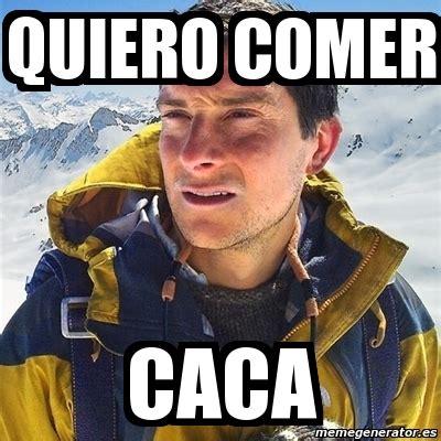Meme Caca - meme bear grylls quiero comer caca 25979