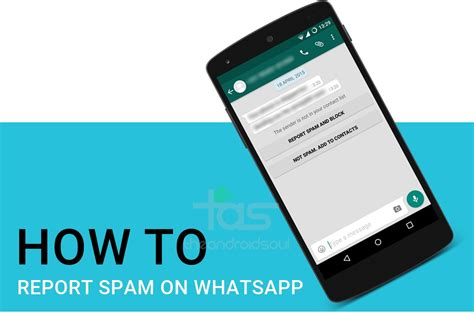 How To Report Spam Email To by How To Report Spam On Whatsapp The Android Soul