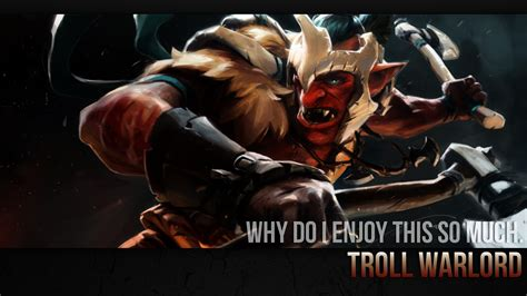 dota 2 quotes wallpaper troll warlord build guide dota 2 the hunger for carnage