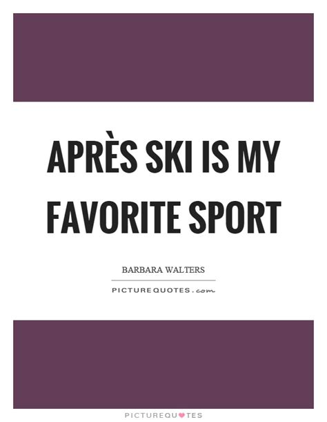 Sport Is My apr 232 s ski is my favorite sport picture quotes