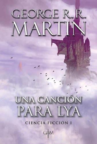 libro cantame una cancion with una cancion para lya por martin george r r 9789506444419 c 250 spide com