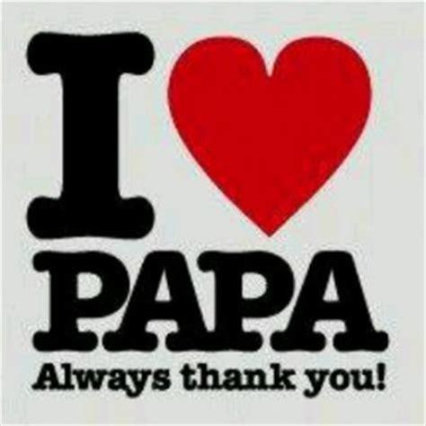 papa i you i you papa quotes quotesgram