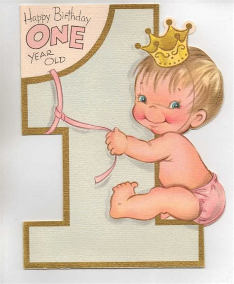 printable birthday cards for one year old 1950s happy birthday one year old birthdays happy and