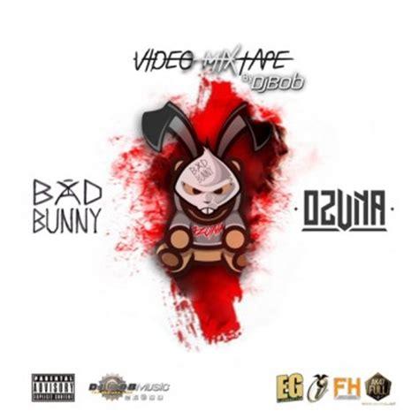 imagenes ozuna una flor bad bunny vs ozuna hitsmix mix by dj bob