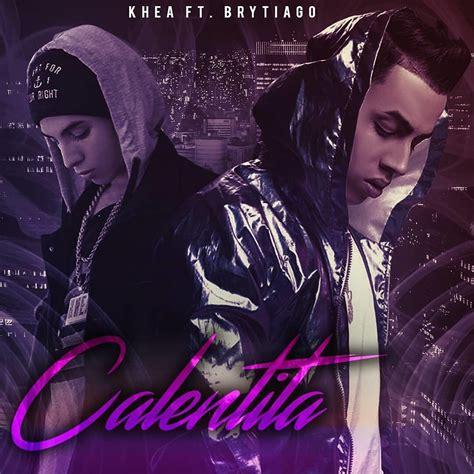 brytiago reggaeton khea ft brytiago calentita blinblineo net reggaeton