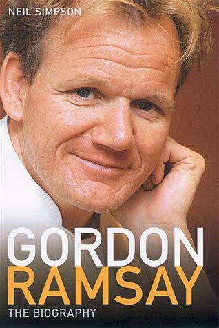biography of gordon ramsay gordon ramsay the biography by neil simpson reviews