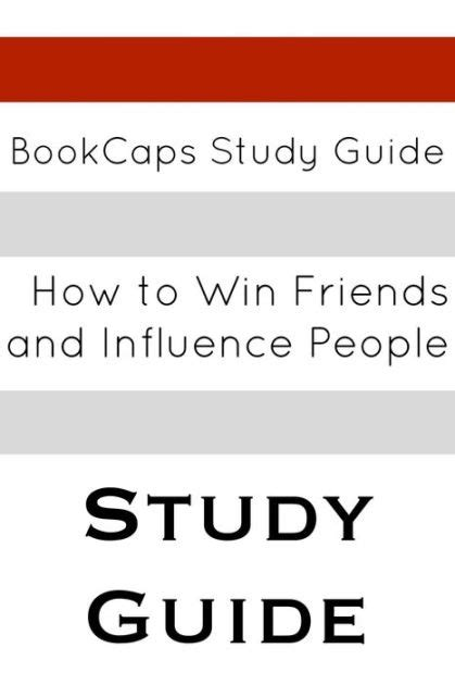libro how to win friends study guide how to win friends and influence people by bookcaps nook book ebook barnes