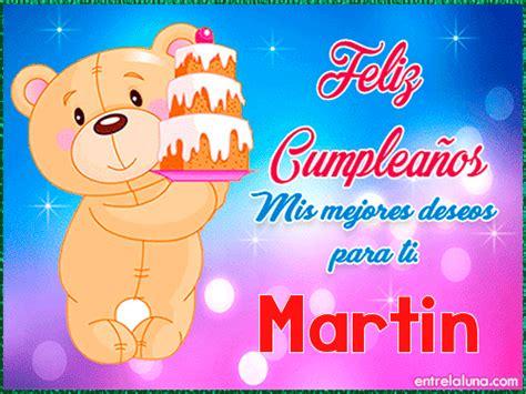 torta feliz cumplea os mart n felicitaciones de cumplea os para feliz cumplea 241 os martin en entrelaluna