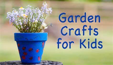 garden crafts for children garden crafts for