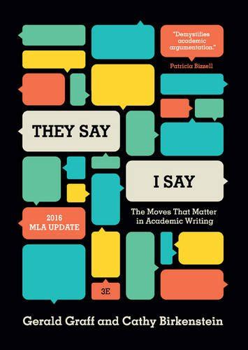 Quot They Say I Say Quot The Moves That Matter In Academic Writing Third Edition Toolfanatic Com They Say I Say Chapter 4 Templates