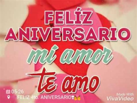 imagenes de amor x aniversario feliz 4to aniversario mi amor youtube