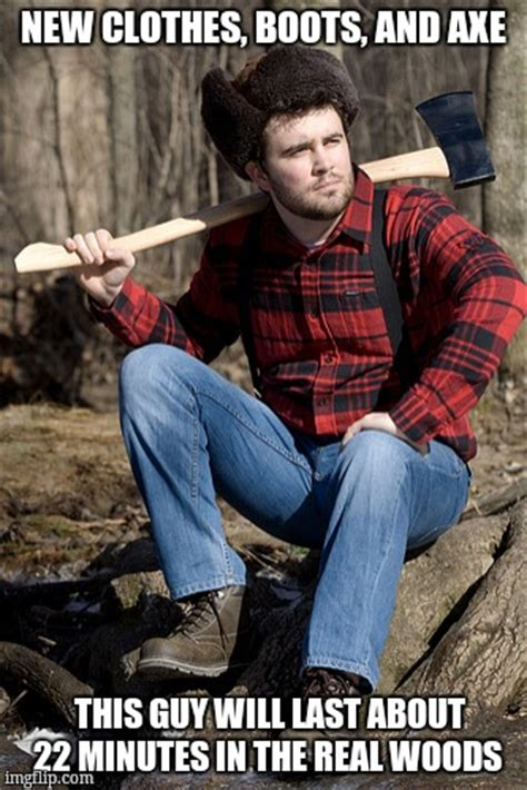 Guy With Axe Meme - solemn lumberjack meme imgflip