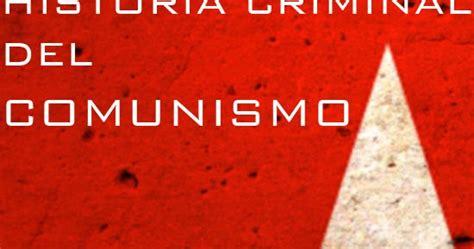 libro historia criminal del comunismo fernando d 237 az villanueva historia criminal del comunismo