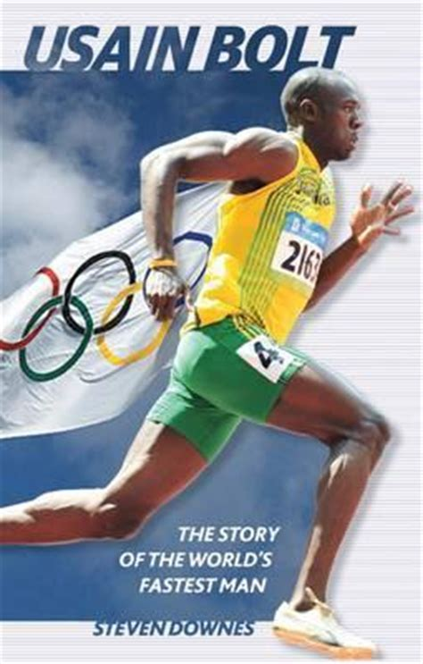 usain bolt biography in english usain bolt the story of the world s fastest man steven