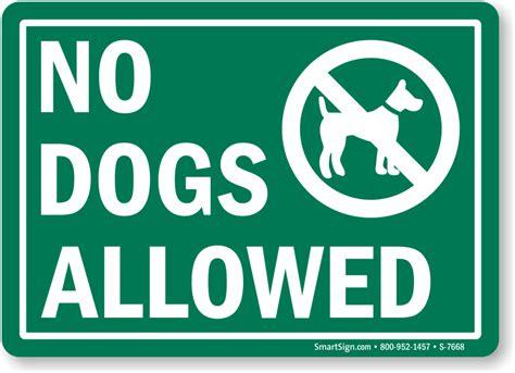 no dogs allowed sign no dogs allowed sign with graphic no sign sku s 7668