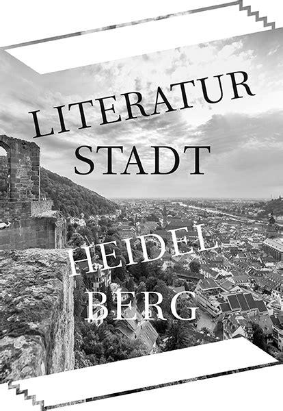 Heidelberg Bewerbung Antrag Heidelberg De 20 03 2014 Unesco Literaturstadt Heidelberg Hat Die Bewerbung Abgegeben