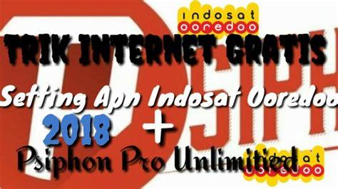 trik jebol kartu indosat 2018 trik internet gratis 2018 indosat ooredoo setting apn
