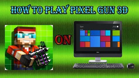 100 cara hack home design 3d myster07 pixel gun 3d tutorial how to play pixel gun 3d on pc witch keyboard