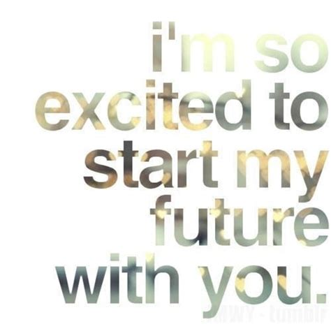 our future quotes about our future together quotesgram