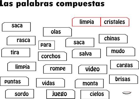 palabras compuestas para ninos en espanol 161 hola amigos las palabras compuestas son aquellas que