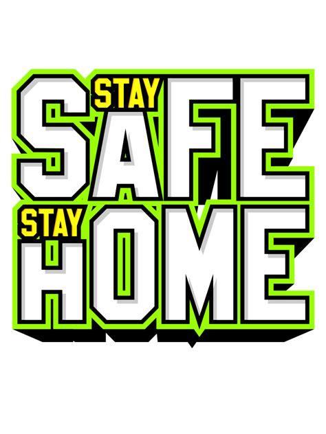 stay safe stay home sign  svg file svgheartcom