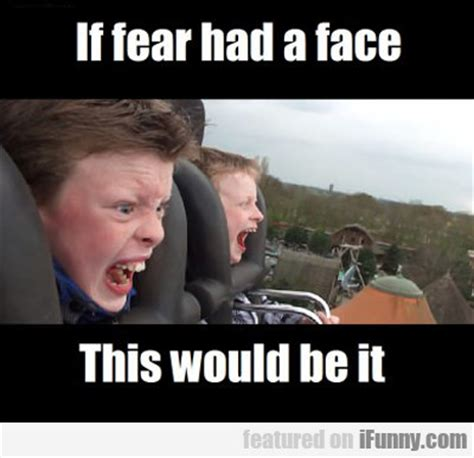 Fear Meme - if fear had a face ifunny com