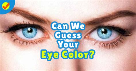eye color quiz can we guess your eye color quiz social