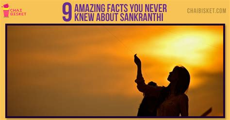 8 Facts You Never Knew by 9 Amazing Facts You Never Knew About Sankranthi