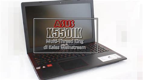 Laptop Asus Dengan Prosesor Amd preview asus x550ik notebook asus dengan prosesor amd apu kasta tertinggi pemmzchannel