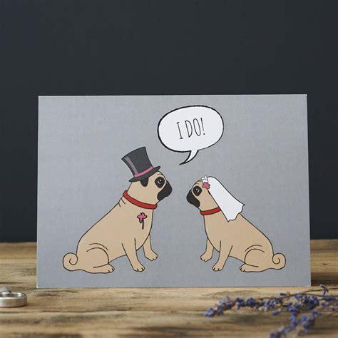 pug wedding card pug wedding engagement card by sweet william designs notonthehighstreet