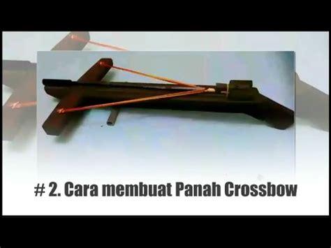 membuat anak panah crossbow cara membuat panah crossbow youtube