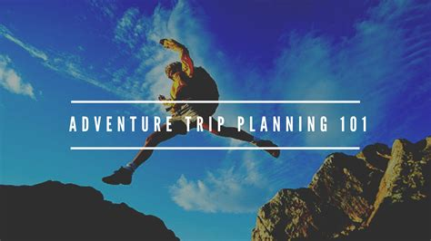epic trip planning 101 a detailed guide to planning every trip from start to finish books adventure trip planning 101 soul trails