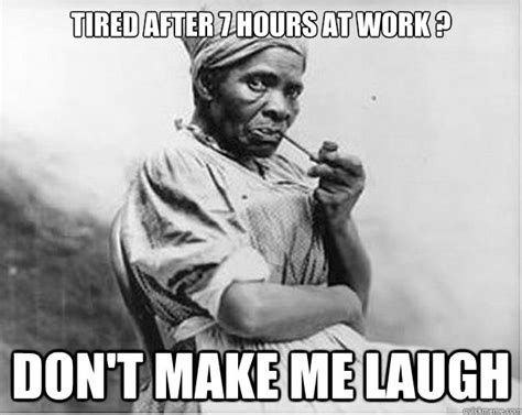 Make Me Laugh Meme - unimpressed slave memes quickmeme