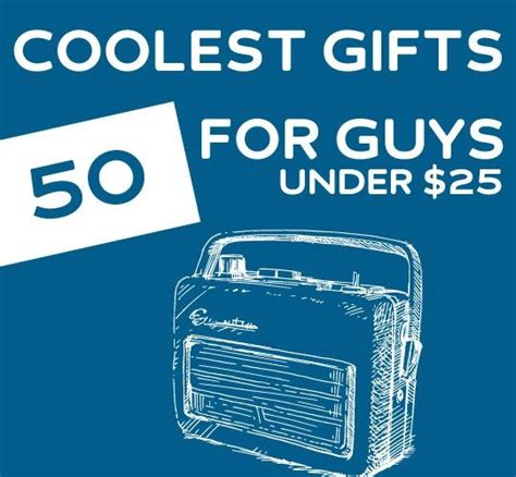 gifts for 25 50 coolest gifts for guys under 25 dollars