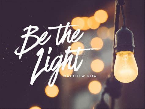 light of the christian church be the light christian powerpoint