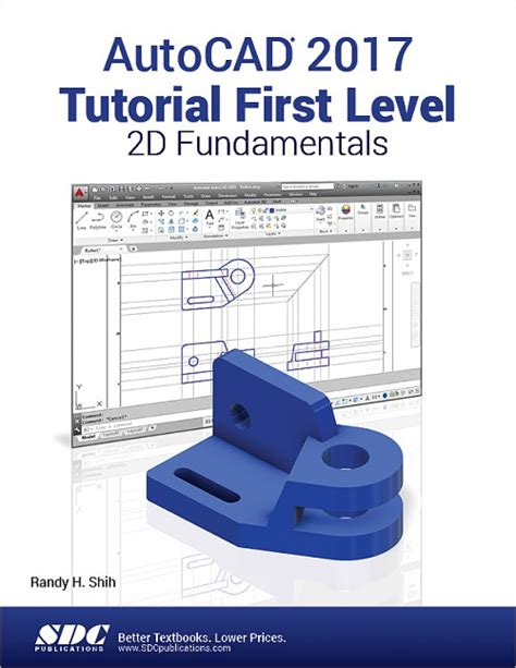 autocad tutorial book autocad 2017 tutorial first level 2d fundamentals book