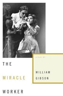 The The Miracle Worker The Miracle Worker By William Gibson 9781416590842 Paperback Barnes Noble