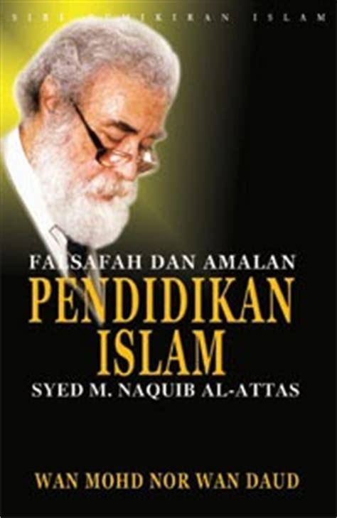 biography syed muhammad naquib al attas alam ilmi syed muhammad naquib al attas pemikiran dan
