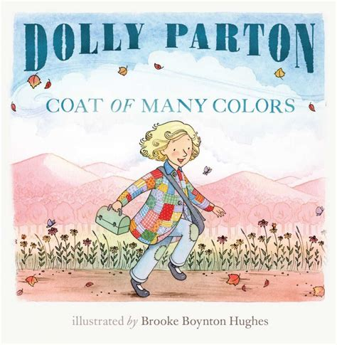 dolly parton coat of many colors dolly parton s coat of many colors children s book details